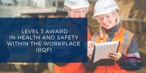 Highfield Level 3 Award in Health and Safety in the Workplace (RQF)