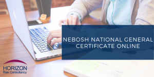 NEBOSH National General Certificate in Occupational Health and Safety Online