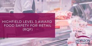 Highfield Level 3 Award Food Safety For Retail (RQF)