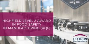 Highfield Level 2 Award in Food Safety in Manufacturing (RQF)