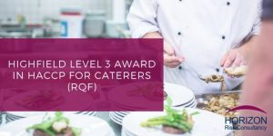 Highfield Level 3 Award in HACCP for Caterers (RQF)