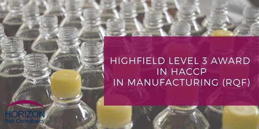 Highfield Level 3 Award in HACCP for food manufacturing(RQF)