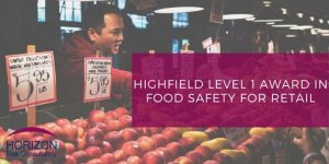 HABC Level 1 Award in Food Safety in Retail (RQF)