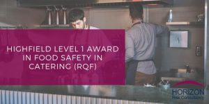Level 1 in Food Safety in Catering (RQF)