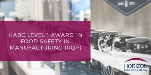 HABC Level 1 Award in Food Safety in Manufacturing (RQF)
